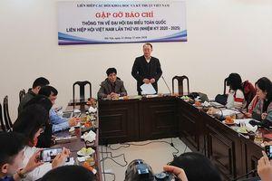 Thông tin mới về Đại hội đại biểu toàn quốc của Liên hiệp các Hội Khoa học và Kỹ thuật Việt Nam