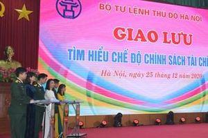 Bộ tư lệnh Thủ đô Hà Nội tổ chức Giao lưu 'Tìm hiểu chế độ chính sách tài chính'