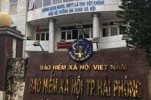 Cách chức giám đốc Bảo hiểm xã hội quận ở Hải Phòng vì trục lợi tiền bảo hiểm