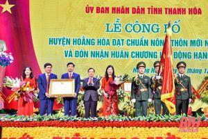 Công bố huyện Hoằng Hóa đạt chuẩn nông thôn mới và đón nhận Huân chương Lao động Hạng Ba