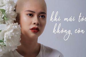 Dự án 'Khi mái tóc không còn'