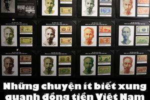 Bài Cuối: 75 năm chân dung Hồ Chí Minh trong đồng tiền Việt Nam
