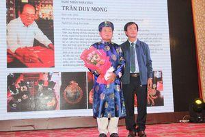 Thừa Thiên Huế tôn vinh và phong tặng các nghệ nhân năm 2020