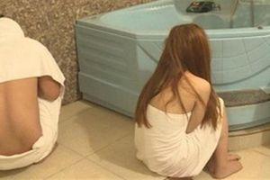 Khách mua vé Vip được nhân viên tắm tiên, làm bậy