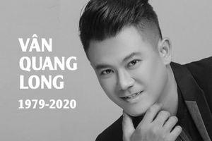 Ca sĩ Vân Quang Long qua đời ở tuổi 41