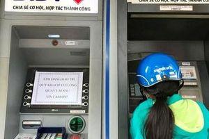 Chưa lễ Tết, ATM đã trở chứng
