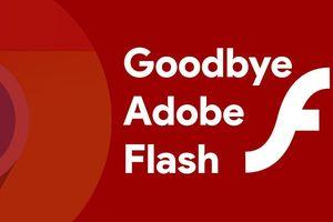 Chào năm 2021, tạm biệt Adobe Flash