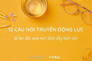 12 câu nói truyền động lực để bắt đầu năm mới 2021 đầy khởi sắc