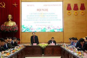 Hà Nội góp ý vào dự thảo nghị định thí điểm mô hình chính quyền đô thị