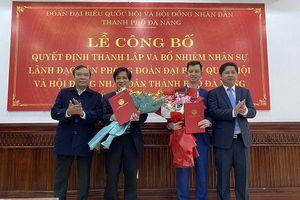 Thành lập và bổ nhiệm lãnh đạo Văn phòng Đoàn ĐBQH và HĐND TP Đà Nẵng