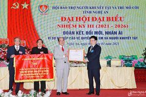 Đại hội Hội bảo trợ người khuyết tật và trẻ mồ côi tỉnh Nghệ An nhiệm kỳ 2021 - 2026