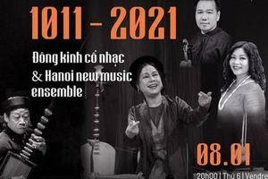 Đêm nhạc Đông Kinh Cổ nhạc - truyền thống đương đại chào năm mới 2021