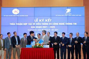 VNPT hỗ trợ Quảng Nam đẩy mạnh hạ tầng viễn thông- CNTT