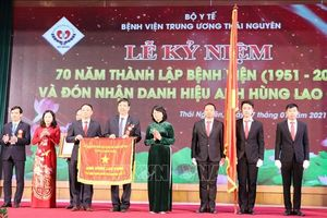BV Trung ương Thái Nguyên đón nhận danh hiệu Anh hùng Lao động thời kỳ đổi mới