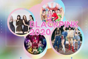 Năm 2020 của BlackPink: Hoạt động chăm chỉ, vận may đến liên tục