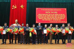 Công bố Nghị quyết của Ủy ban Thường vụ Quốc hội về thành lập 10 phường trên địa bàn TP Thanh Hóa