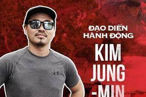 Đạo diễn 'siêu phẩm phòng vé' năm 2018 của Hàn Quốc Kim Jung-min làm cố vấn võ thuật phim 'Lật mặt: 48H'