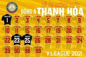 CLB Đông Á Thanh Hóa chốt danh sách, số áo cầu thủ đăng ký thi đấu tại giải LS V.League 2021