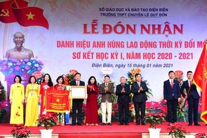Điện Biên: Trường THPT chuyên Lê Quý Đôn đón nhận danh hiệu Anh hùng Lao động