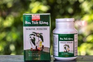 Thực phẩm bảo vệ sức khỏe Ban Thốc Khang tiếp tục bị cảnh báo