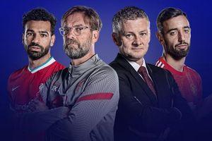 Trực tiếp Liverpool - MU: Xứng danh derby nước Anh