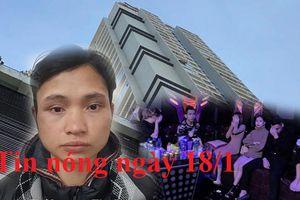 Tin nóng ngày 18/1: Bị người tình tát vào mặt nam thanh niên giết nạn nhân
