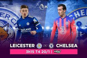 Cửa thắng nào cho Leicester City khi đối đầu với Chelsea?