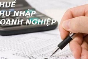 Lưu ý khi nộp thuế thu nhập doanh nghiệp