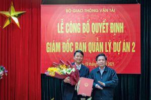PMU2 Bộ Giao thông Vận tải có tân Tổng Giám đốc