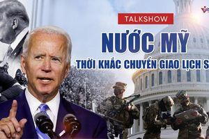 Talkshow tối nay: Nước Mỹ thời khắc chuyển giao lịch sử
