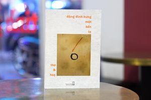 Đặng Đình Hưng - bến lạ của thơ ca