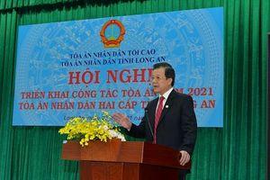 TAND hai cấp tỉnh Long An triển khai công tác Tòa án năm 2021