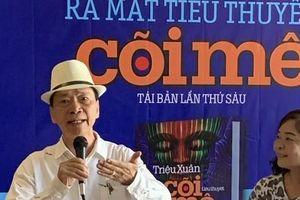 Nhà văn Triệu Xuân ra mắt 'Cõi mê' tái bản lần thứ 6