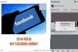 Nhiều tài khoản Facebook bị bắt đăng nhập lại, người dùng Việt hoang mang không biết lý do