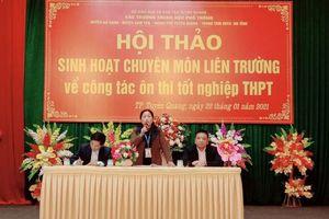 Tuyên Quang: Hội thảo chuyên môn liên trường về công tác ôn thi tốt nghiệp THPT