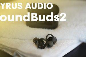 Cyrus Audio ra mắt soundBuds2 - Cải tiến đáng kể nhưng giá không đổi