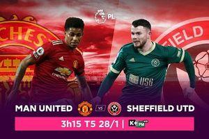 Nhận định trận đấu giữa Manchester United và Sheffield United, trực tiếp trên VTVcab ON