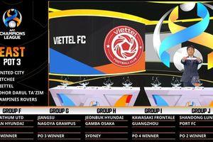 Bốc thăm Champions League: Viettel cùng bảng với Á quân giải Hàn Quốc