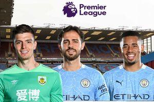 Dự đoán kết quả, đội hình xuất phát trận Burnley - Man City