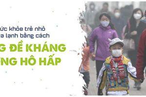 Bảo vệ sức khỏe trẻ nhỏ trong mùa lạnh bằng cách tăng đề kháng đường hô hấp