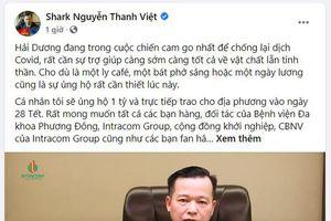 Shark Việt ủng hộ 1 tỷ đồng cùng Hải Dương chống dịch