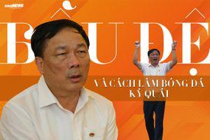 HLV Vũ Quang Bảo: Nếu có tham mưu tốt, bầu Đệ chắc chắn thành công