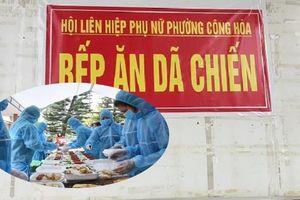 Bếp ăn dã chiến đỏ lửa xuyên Tết tại tâm dịch Chí Linh
