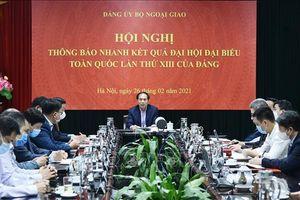 Thông báo nhanh kết quả Đại hội XIII của Đảng tới các cán bộ ngoại giao