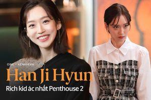 Han Ji Hyun - 'Tiểu thư xấc láo' của Penthouse 2: Đỗ một lần 6 trường đại học, cầm kì thi họa chuyện gì cũng cân tất!