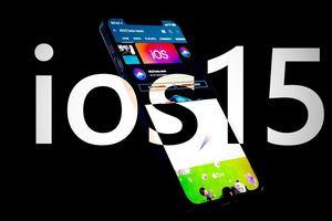 Bản dựng iOS 15 với nhiều tính năng mới