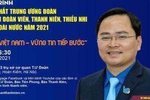 Bí thư Thứ nhất Trung ương Đoàn đối thoại với thanh, thiếu nhi Việt Nam