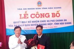 Hậu Giang: Bổ nhiệm Phó Chánh án TAND huyện Phụng Hiệp