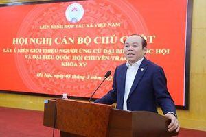 Liên minh Hợp tác xã Việt Nam giới thiệu 2 người ứng cử ĐBQH khóa XV