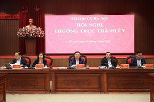 Thường trực Thành ủy Hà Nội nhất trí cao với dự thảo 6 Chương trình công tác toàn khóa